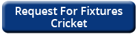 Request For Fixtures Cricket