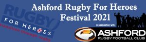 The Ashford Rugby for Heroes Rugby Festival 2021